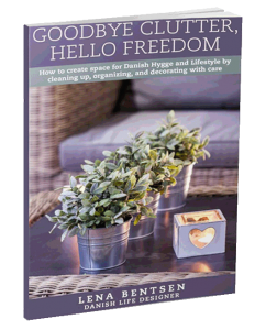 Goodbye Clutter, Hello Freedom by Lena Bentsen